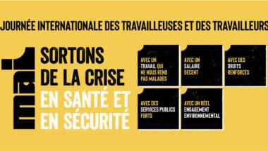 Le 1er mai prochain, sortons de la crise en santé et en sécurité