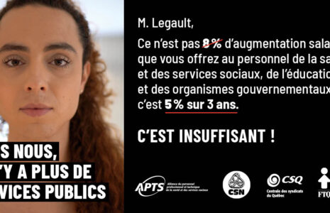 L'APTS, la CSN, la CSQ et la FTQ répondent publiquement à la campagne publicitaire trompeuse du gouvernement Legault